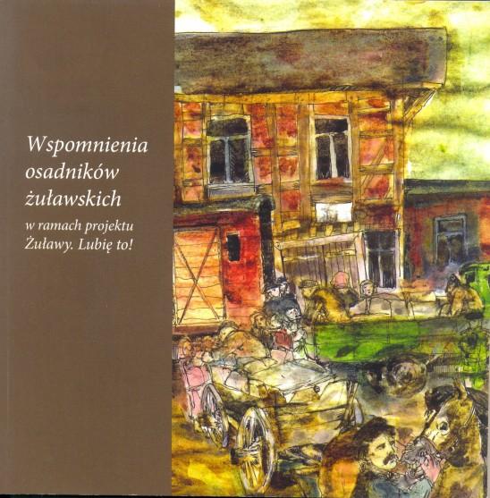 """Książka pt.""""Wspomnienia osadników żuławskich w ramach p"""