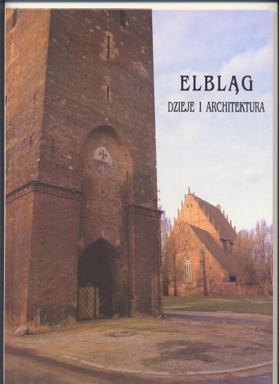 """Elbląg dzieje i architektura"" egz.1"