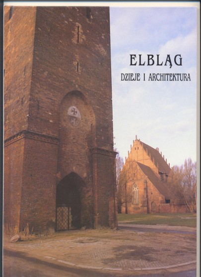 """Elbląg dzieje i architektura""  egz.2"